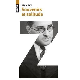 Jan Zay.  Souvenirs et solitudes
