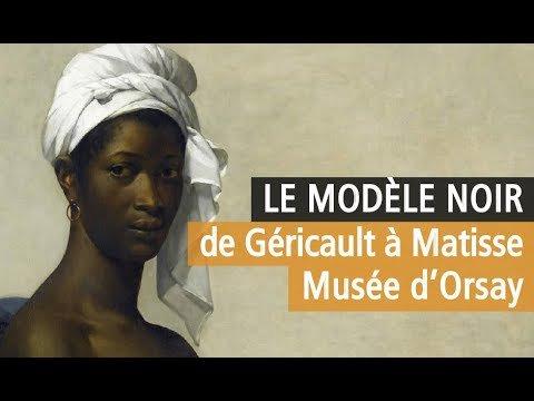 EXPOSITION LE MODÈLE NOIR. DE GÉRICAULT À MATISSE, MUSÉE D'ORSAY, à PARIS en 2019