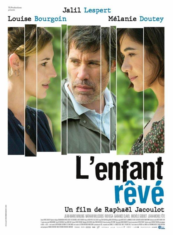L'enfant rêvé **  de Raphaël Jacoulot  Film français, 1h47