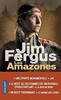 Jim Fergus :  Mille femmes blanches, La vengeance des mères, Les amazones