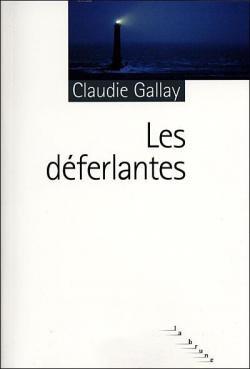 Claudie Gallay  Les déferlantes