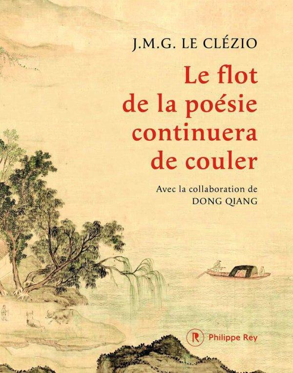 J.M.G. Le Clézio Le flot de la poésie continuera de couler
