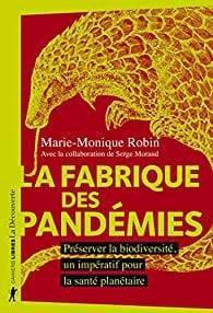 Marie-Monique Robin : La fabrique des pandémies