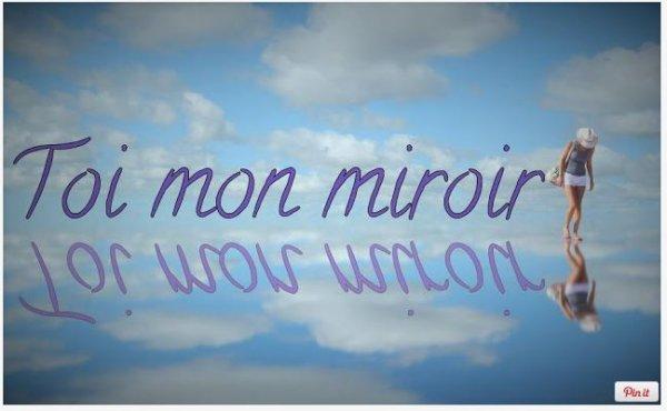 Toi mon miroir | Poésie