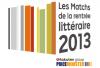 """2013...dans le cadre """"Les matchs de la rentrée littéraire 2013"""""""