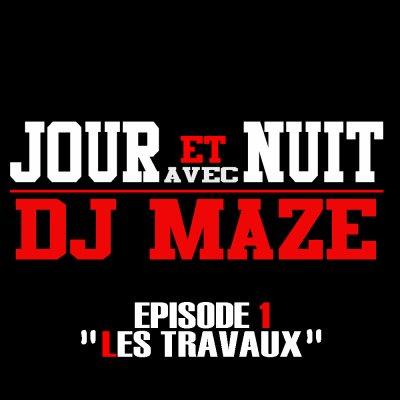 JOUR ET NUIT AVEC DJ MAZE