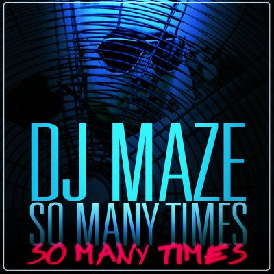 DJ MAZE SO MANY TIMES (2011)