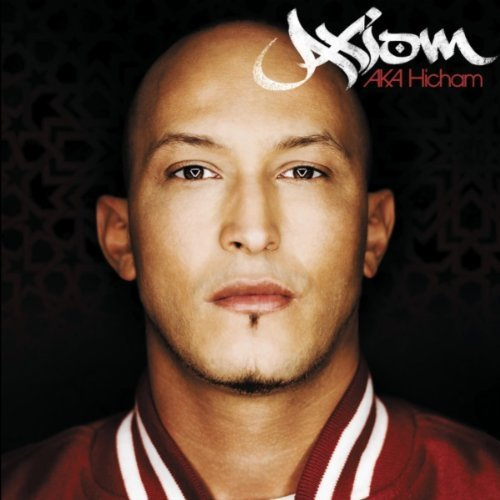 nouvelle album d'Axiom – Axiom aka Hicham dispo fnac et autre..