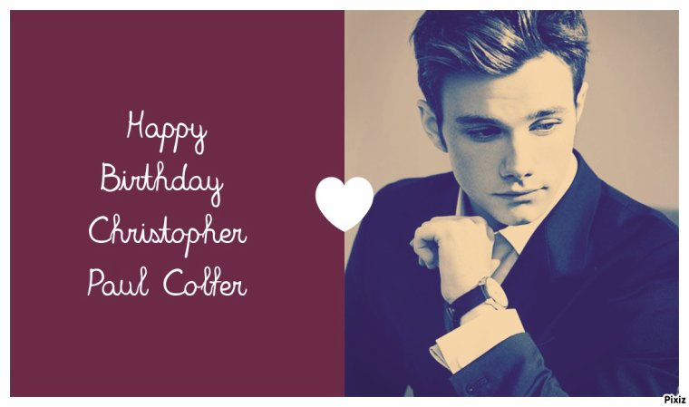 HAPPY BIRTHDAY CHRIS COLFER (Kurt Hummel)