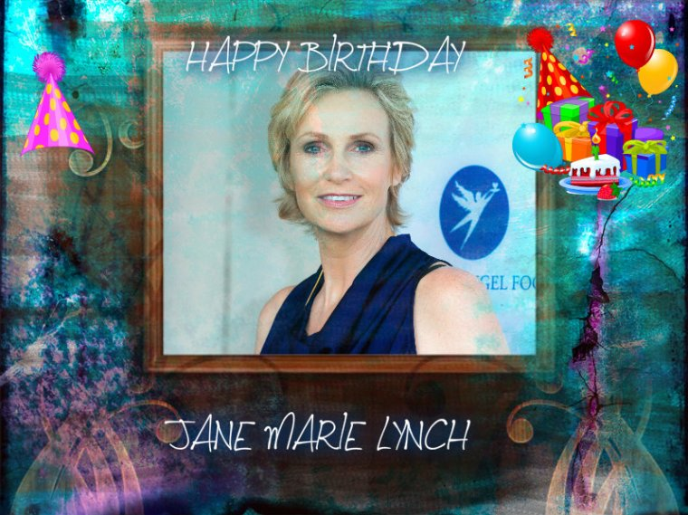 HAPPY BIRTHDAY JANE LYNCH (Sue Sylvester)