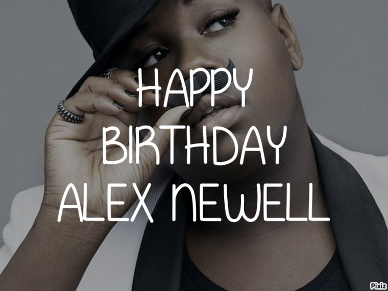 HAPPY BIRTHDAY ALEX NEWELL (Wade Unique Adams)