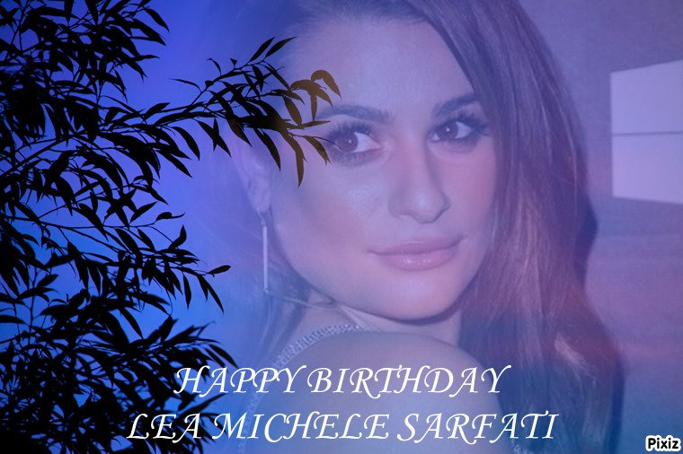 HAPPY BIRTHDAY LEA MICHELE SARFATI (Rachel Berry)