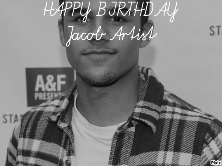 HAPPY BIRTHDAY JACOB ARTIST (Jake  Puckerman)