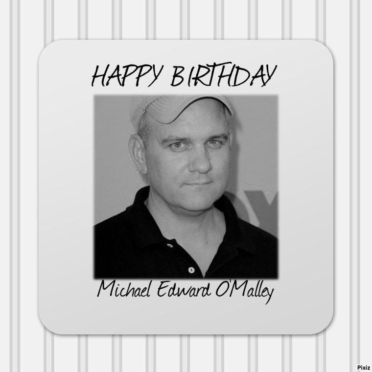 HAPPY BIRTHDAY MICHAEL EDWARD O'MALLEY (Burt Hummel)