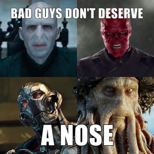 bad guys don't deserve a nose lmao
