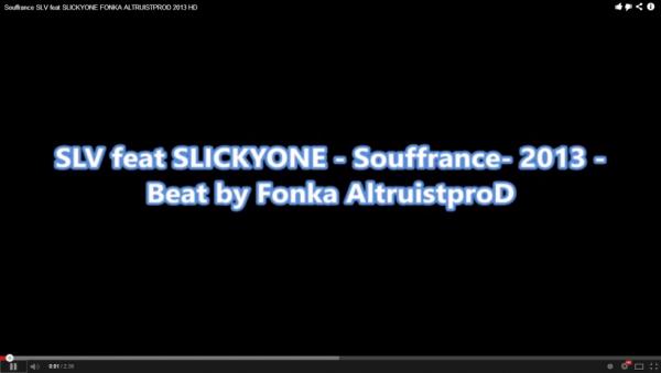 Souffrance (Sous-France) - SLV feat SLICKYONE - FONKA ALTRUISTPROD - 2013