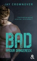 Bad - Jay Crownover