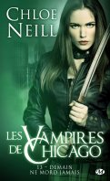 Les vampires de Chicago - Suite & Fin - Chloe Neill