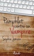 Pamphlet contre un vampire - Sophie Jomain