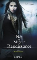 Nés à minuit - Renaissances - C.C. Hunter