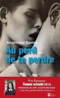 Au péril de te perdre - Angélique Daniel