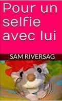 Pour un selfie avec lui - Sam Riversag