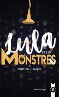 Lula et les monstres - Christelle Lebailly