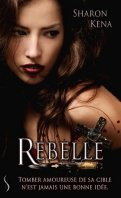 Rebelle - Sharon Kena
