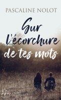 Sur l'écorchure de tes mots - Pascaline Nolot