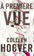 A première vue - Colleen Hoover