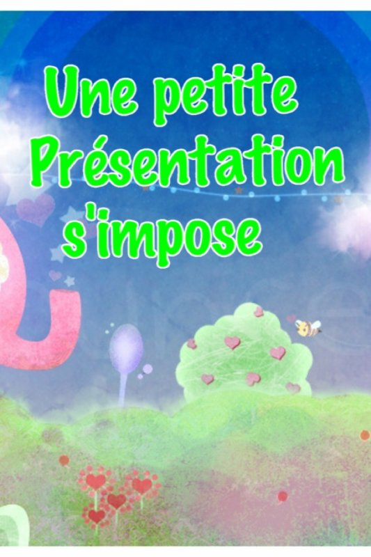 Welcome to my world/Une petite présentation s'impose.