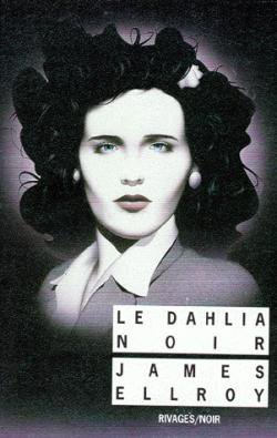 ( coté ouvrage sur Elizabeth short il en a eu pas mal ) Le Quatuor de Los Angeles, tome 1 : Le Dahlia noir part James Ellroy
