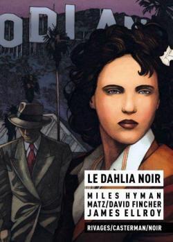 le Dahlia Noir part Milles Hyman