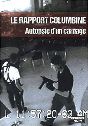 coter livre Le rapport Columbine ; Autopsie d'un carnage part  Camion Noir
