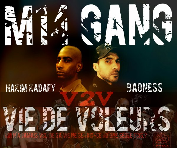 M14 GANG / VDV vie de voleurs Hakim Kadafy et Badness (2014)