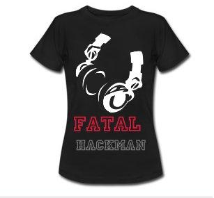 nouveau les t shirts officiel de Fatal Hackman