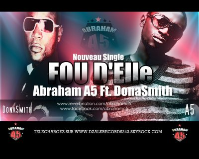 :::: Abraham A5  New MixTape :::: Free Download !!! FOU D'ELLE : A5 Ft. DONASMITH