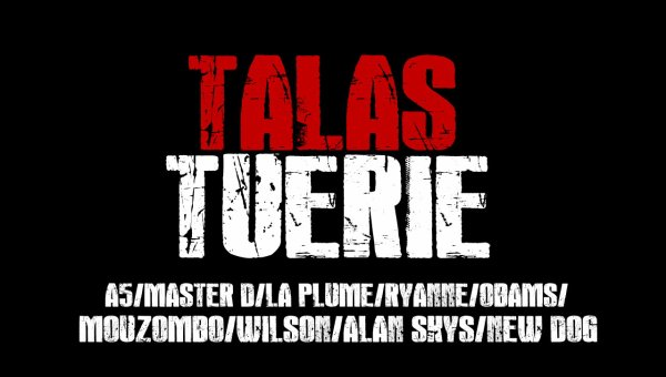 TALAS TUERIE Vol 2 / TALAS TUERIE - A5,MASTER,MOUZOMBO DE GUERRE,LA PLUME;NEW DOG,RYANNE,OBAMS,WILSON,ALAN SKYS (2014)