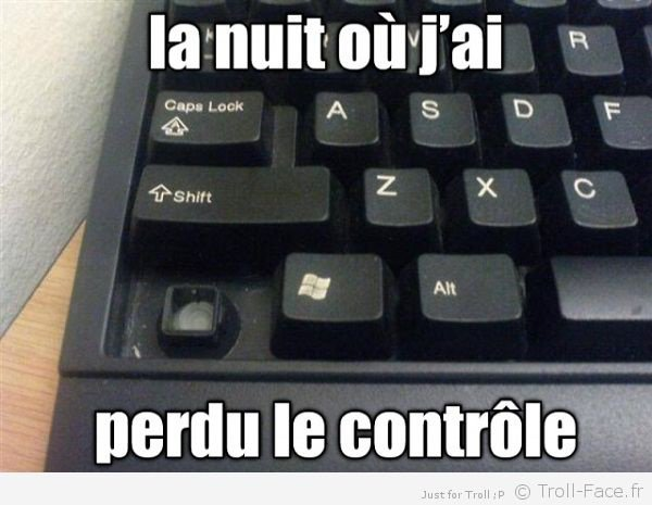 Toujours garder le control
