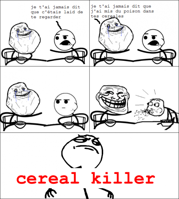 dans tes cereales