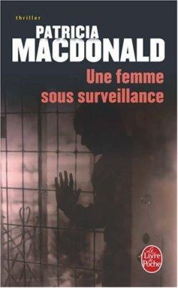 LIVREUne femme sous surveillance De Patricia MacDonald