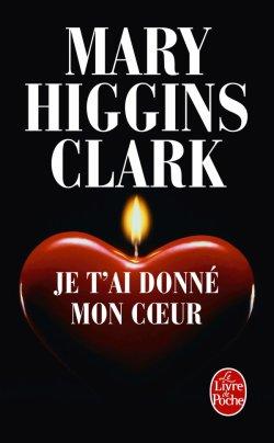 LIVREJe t'ai donné mon coeur De Mary Higgins Clark