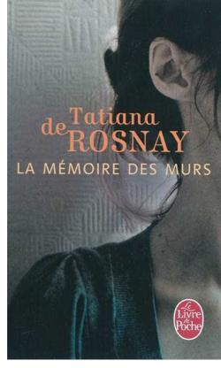 LIVRE: La mémoire des murs de Tatiana de Rosnay