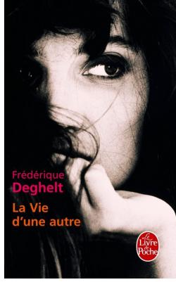 LIVRE: La vie d'une autre de Frédérique Deghelt