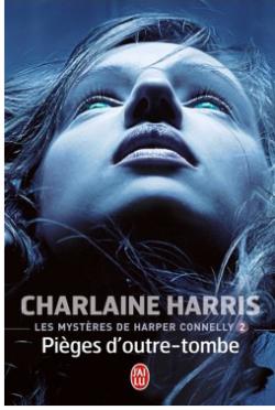 LIVRE: Les mystères de Harper Connelly tome 2: Piège d'outre-tombe