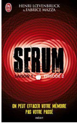 LIVRE: Serum Saison.1 - Tome.2 / Henri Loevenbruck & Fabrice Mazza