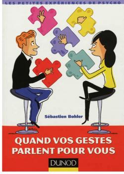 LIVRE: Quand vos gestes parlent pour vous / Sébastien Bohler