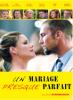 Un mariage presque parfait, un film d'amour à voir pendant le week-end