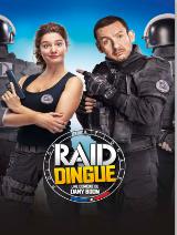 Raid dingue : une comédie à voir pendant votre temps libre !