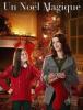 Un Noël magique : un film plein de magie à découvrir